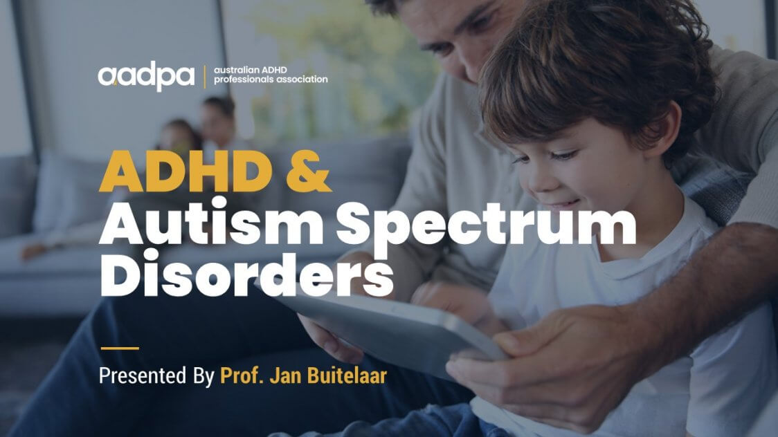 ADHD & Autism Spectrum Disorders Clinical Diagnosis, Overlap & Implications for Treatment with Jan Buitelaar