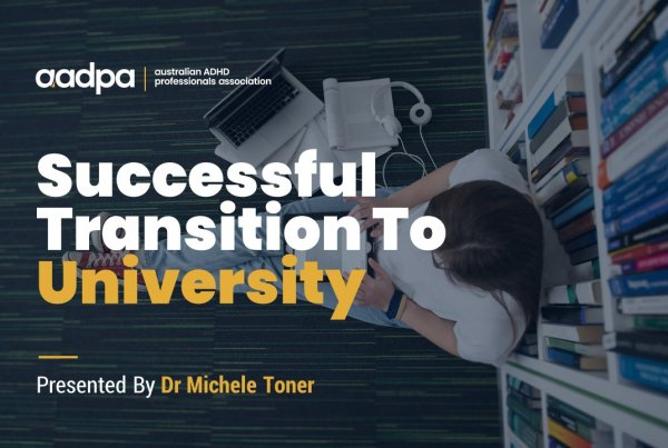 Transition To University For Students With ADHD with Dr Michele Toner