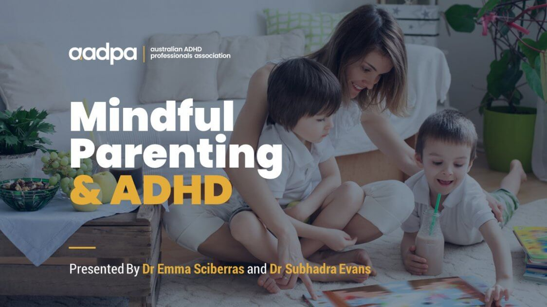 Mindful Parenting and ADHD Webinar with Dr SUBHADRA EVANS