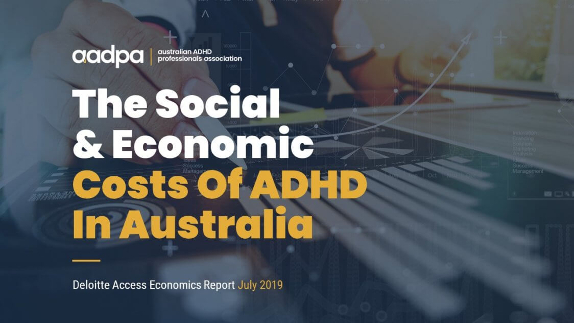 The Social and Economic Costs of ADHD in Australia - AAPDA 2019 Report