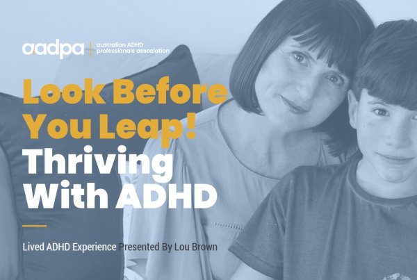 Lou Brown Thriving With ADHD - Look Before You Leap
