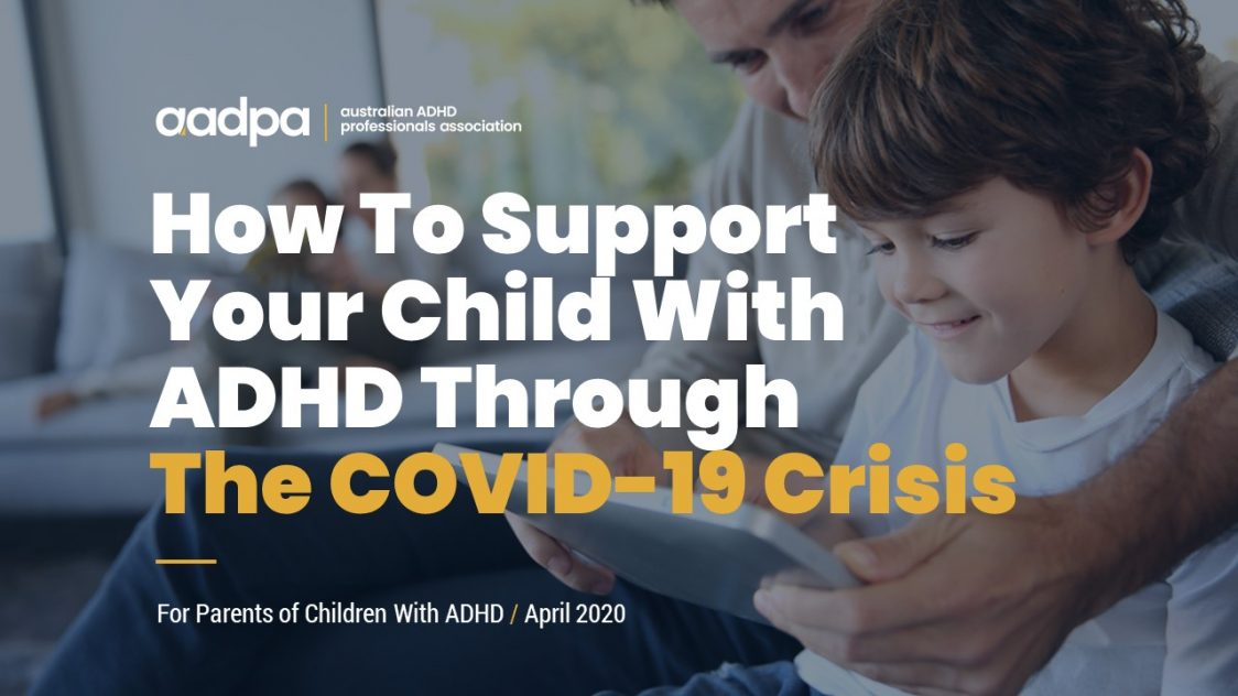 How to support your child with ADHD through the COVID-19 crisis