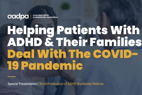 Helping Patients With ADHD & Their Families Deal With The COVID-19 Pandemic