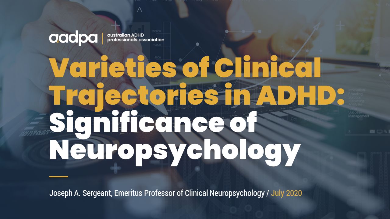 Prof Joseph A. Sergeant Keynote Presentation - Varieties of Clinical Trajectories in ADHD