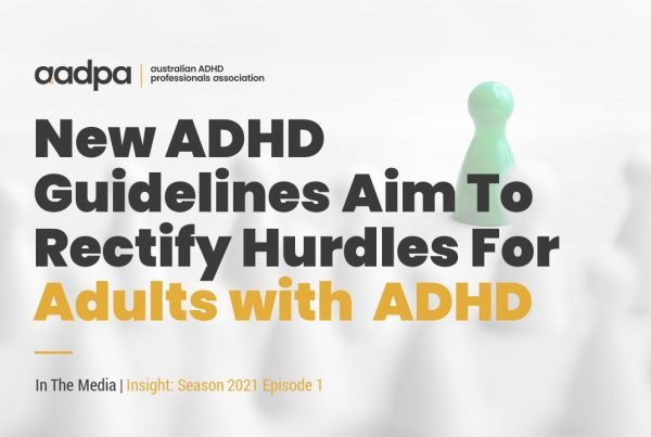 New guidelines aim to rectify diagnosis and treatment hurdles for adult ADHD sufferers